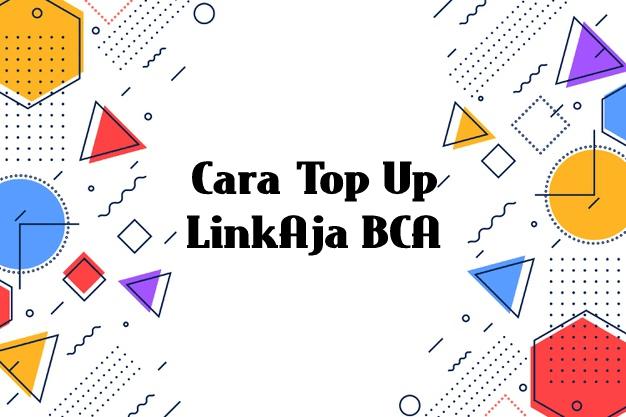 Cara Top Up LinkAja BCA