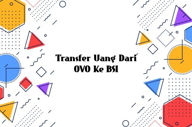 Transfer Uang Dari OVO Ke BSI