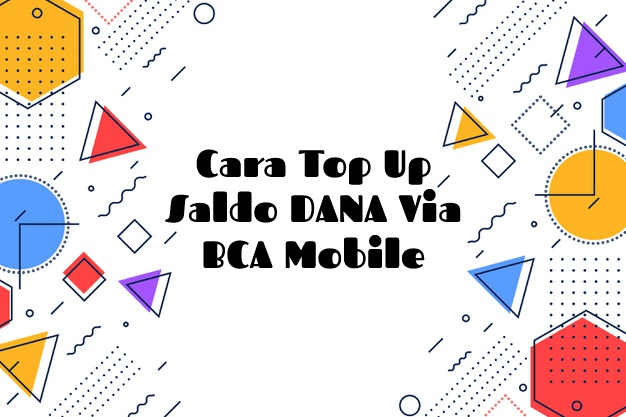 Cara Top Up Saldo DANA Via BCA Mobile