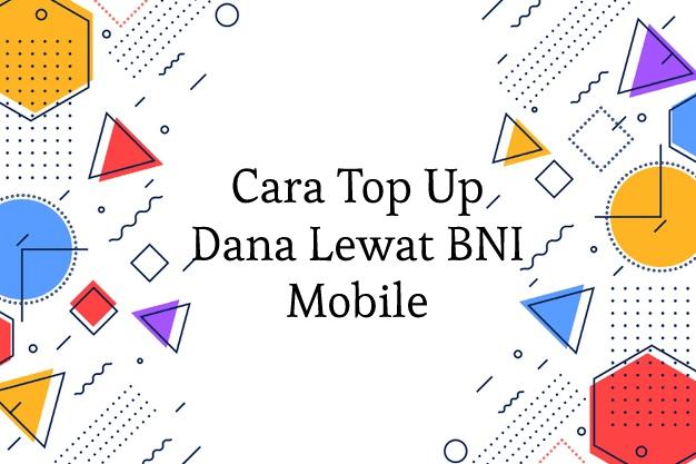 Cara Top Up Dana Lewat BNI Mobile