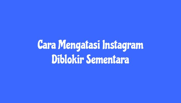 Mengatasi Instagram Diblokir Sementara