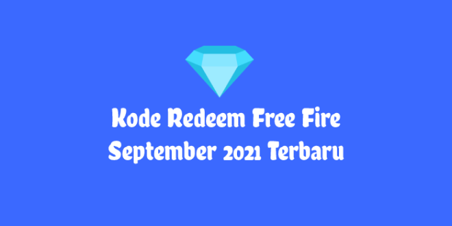 Kode Redeem FF September 2021 Terbaru